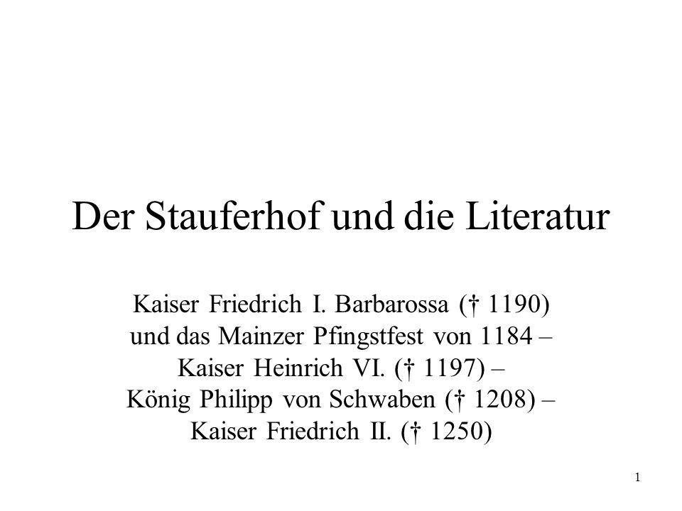 1 Der Stauferhof und die Literatur Kaiser Friedrich I.