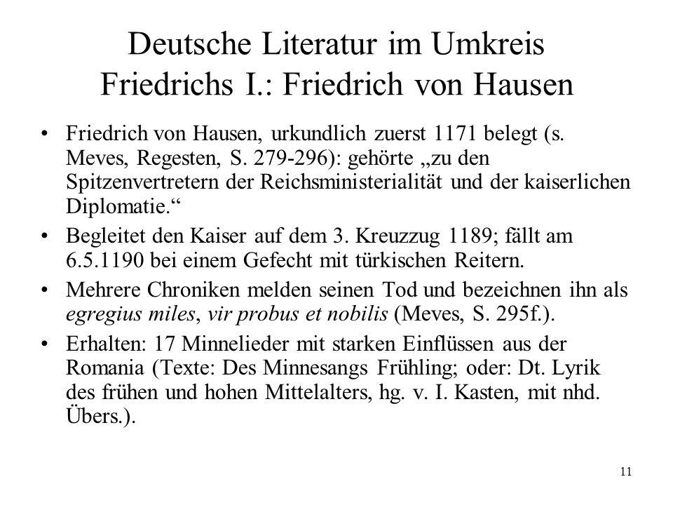 11 Deutsche Literatur im Umkreis Friedrichs I.: Friedrich von Hausen Friedrich von Hausen, urkundlich zuerst 1171 belegt (s.