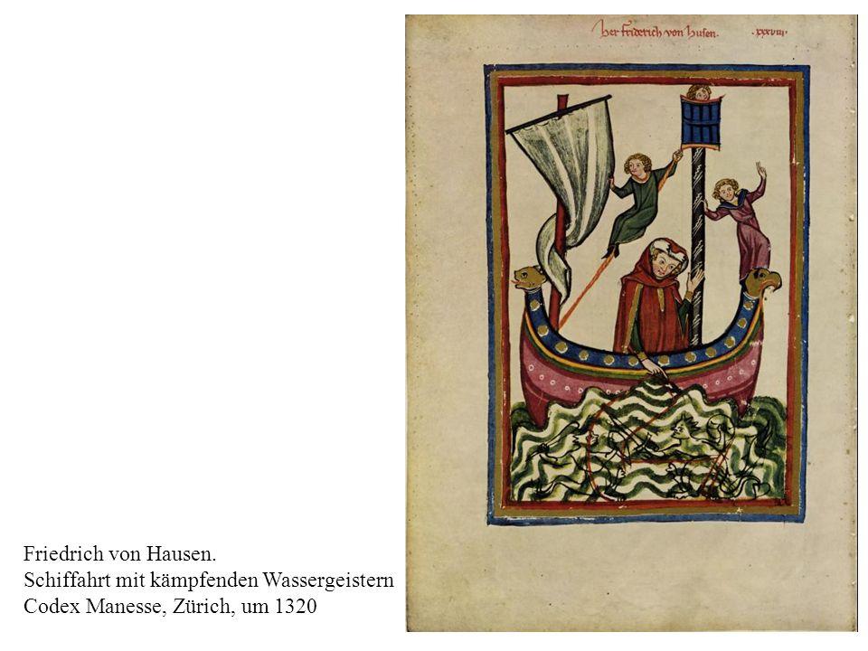 12 Friedrich von Hausen. Schiffahrt mit kämpfenden Wassergeistern Codex Manesse, Zürich, um 1320