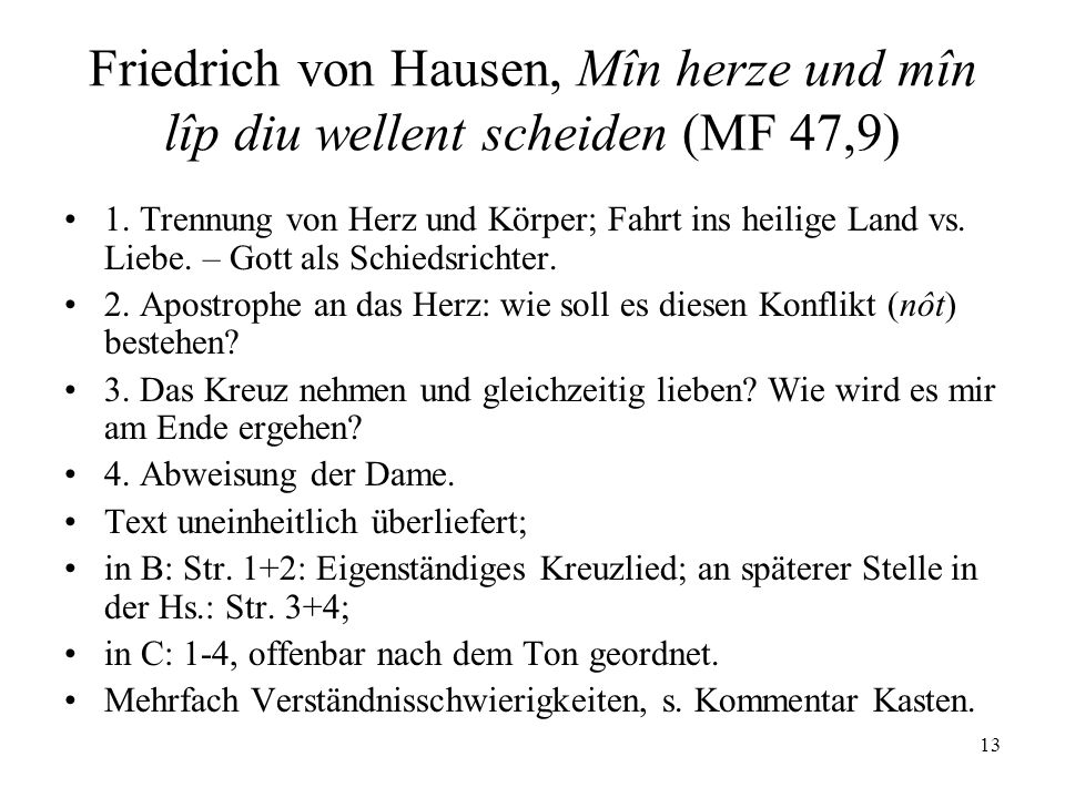 13 Friedrich von Hausen, Mîn herze und mîn lîp diu wellent scheiden (MF 47,9) 1.