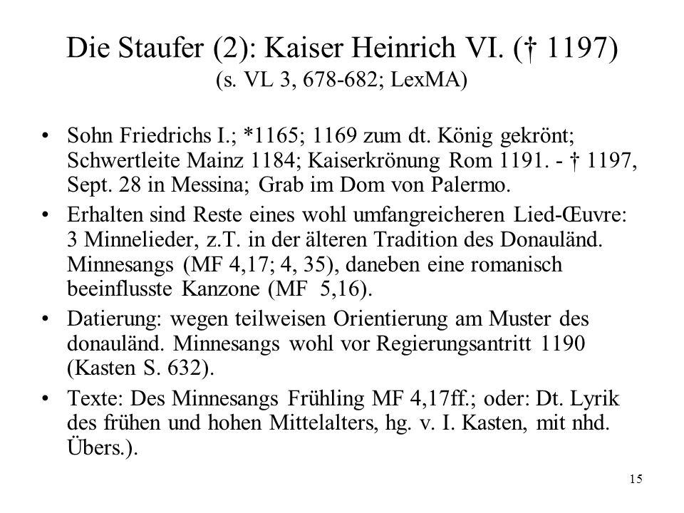 15 Die Staufer (2): Kaiser Heinrich VI.(† 1197) (s.
