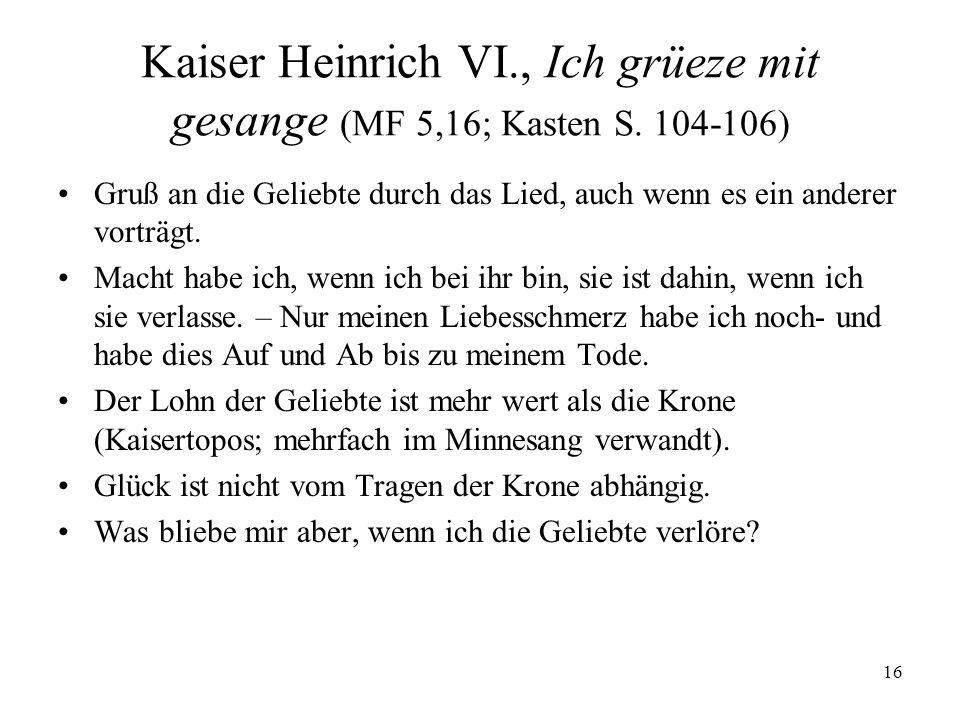 16 Kaiser Heinrich VI., Ich grüeze mit gesange (MF 5,16; Kasten S.