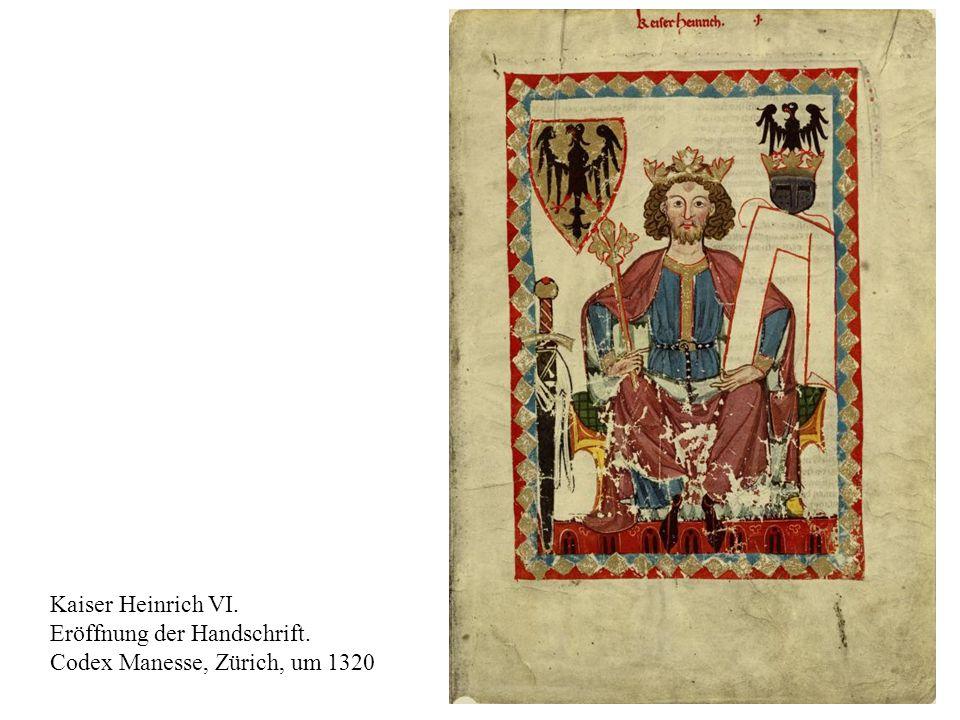 17 Kaiser Heinrich VI. Eröffnung der Handschrift. Codex Manesse, Zürich, um 1320