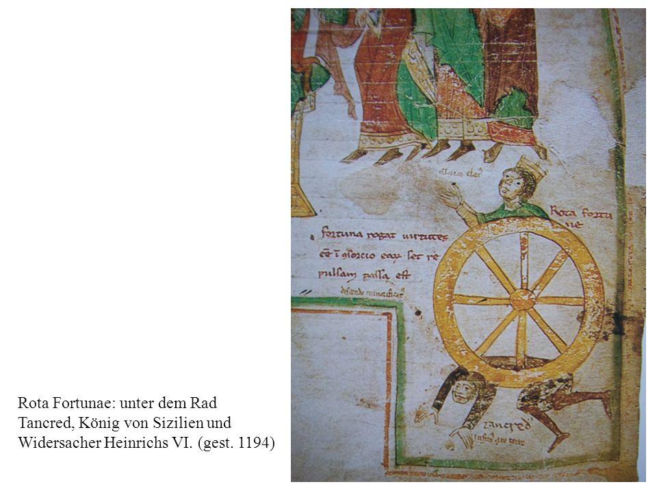 19 Rota Fortunae: unter dem Rad Tancred, König von Sizilien und Widersacher Heinrichs VI.