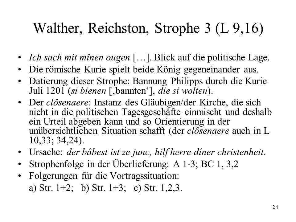 24 Walther, Reichston, Strophe 3 (L 9,16) Ich sach mit mînen ougen […].