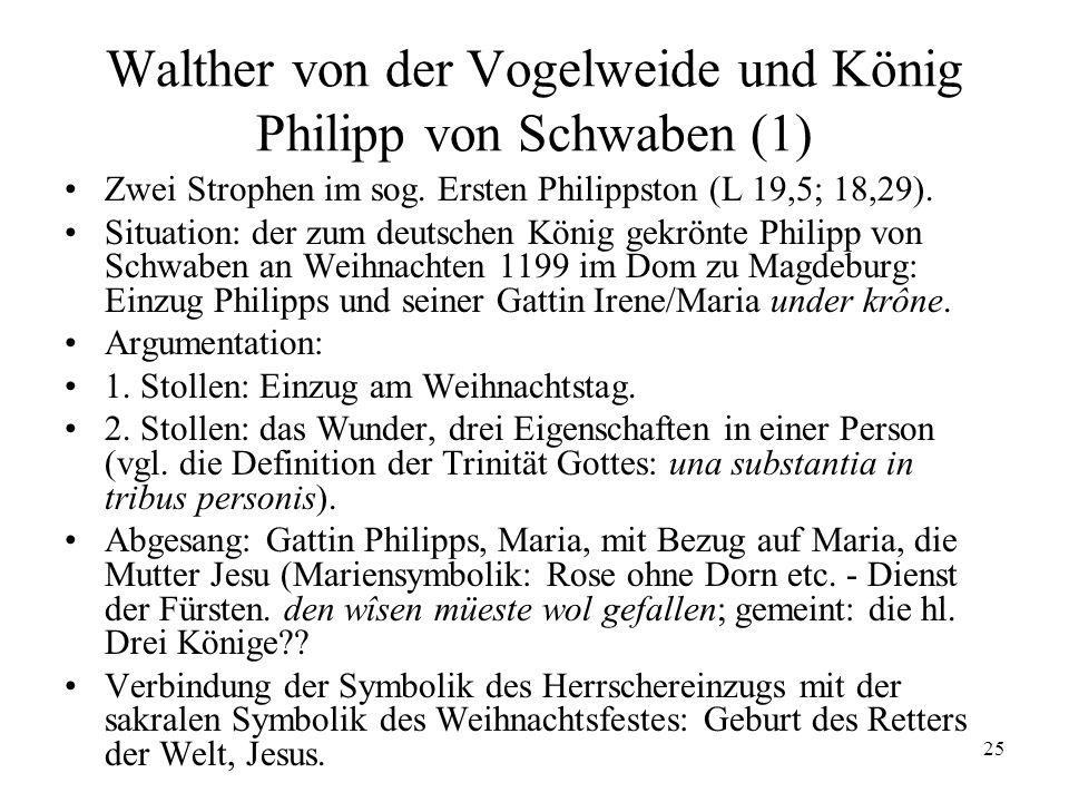 25 Walther von der Vogelweide und König Philipp von Schwaben (1) Zwei Strophen im sog.