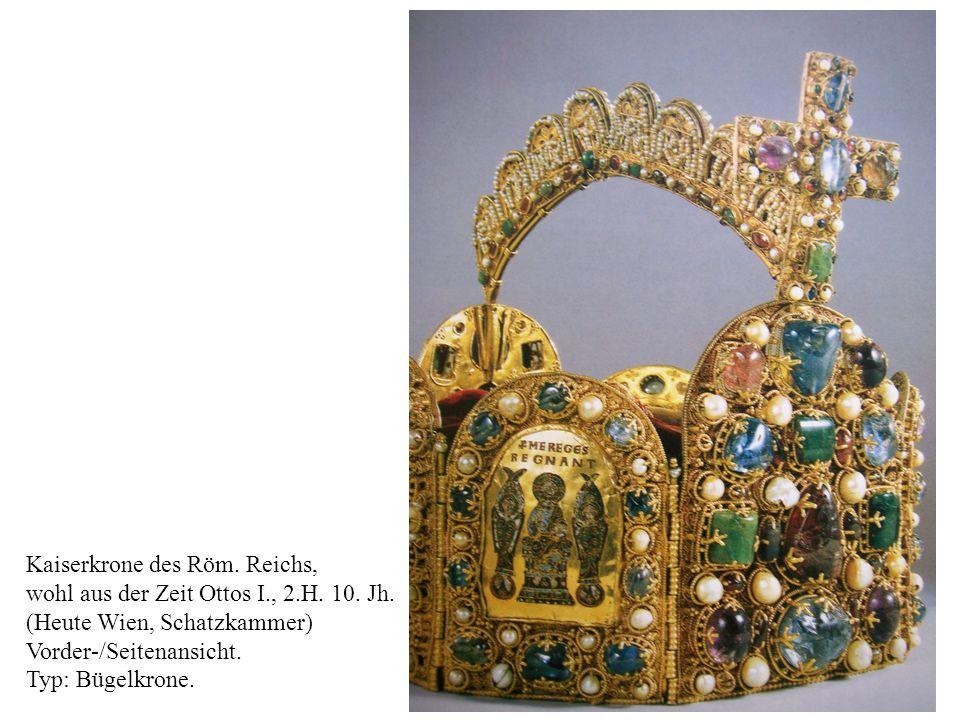 27 Kaiserkrone des Röm.Reichs, wohl aus der Zeit Ottos I., 2.H.