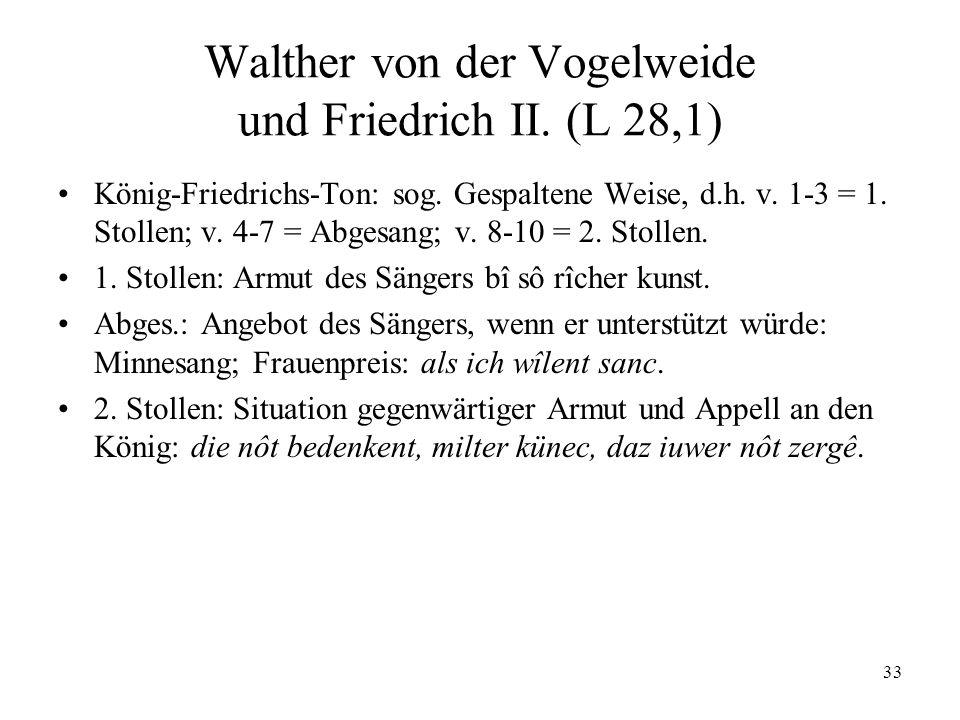 33 Walther von der Vogelweide und Friedrich II.(L 28,1) König-Friedrichs-Ton: sog.