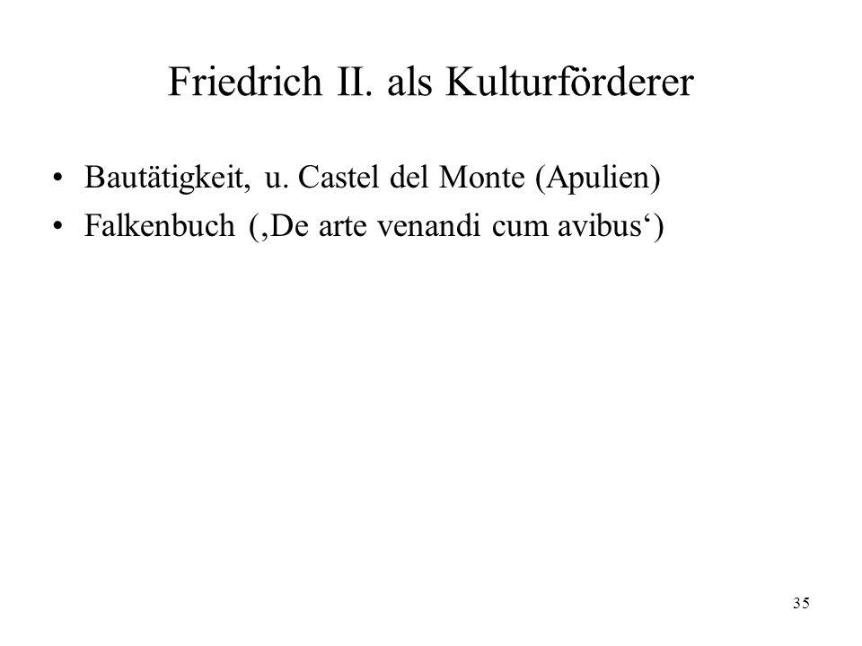 35 Friedrich II.als Kulturförderer Bautätigkeit, u.