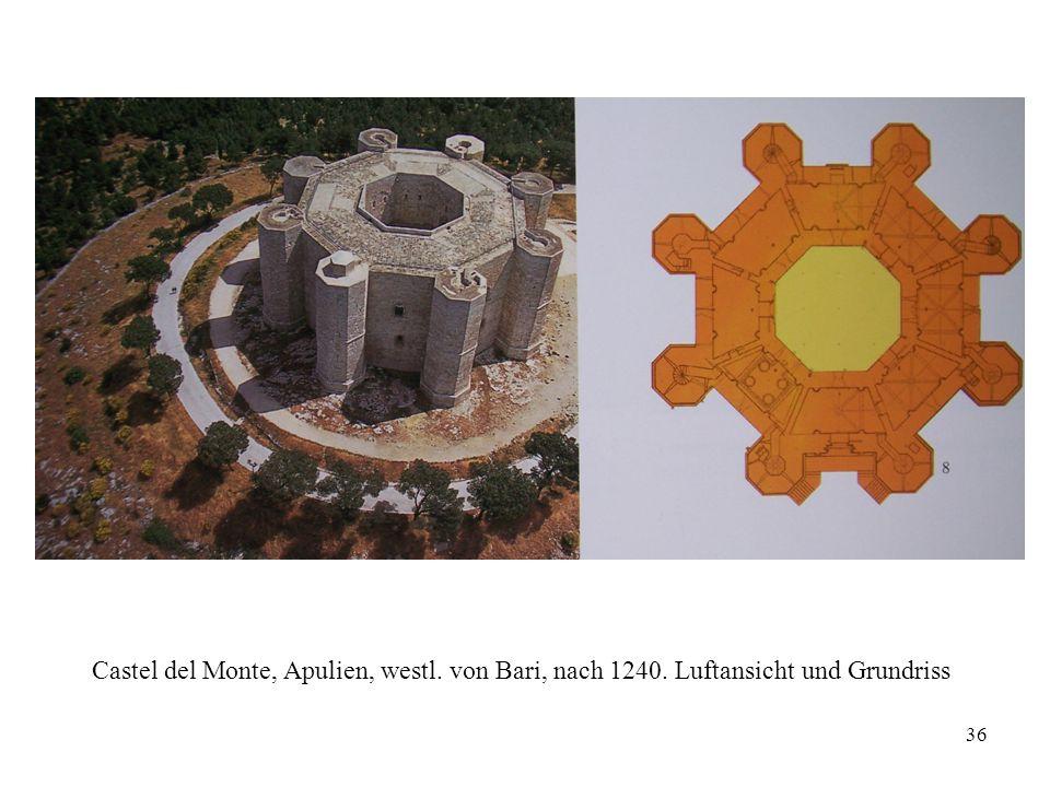 36 Castel del Monte, Apulien, westl. von Bari, nach 1240. Luftansicht und Grundriss