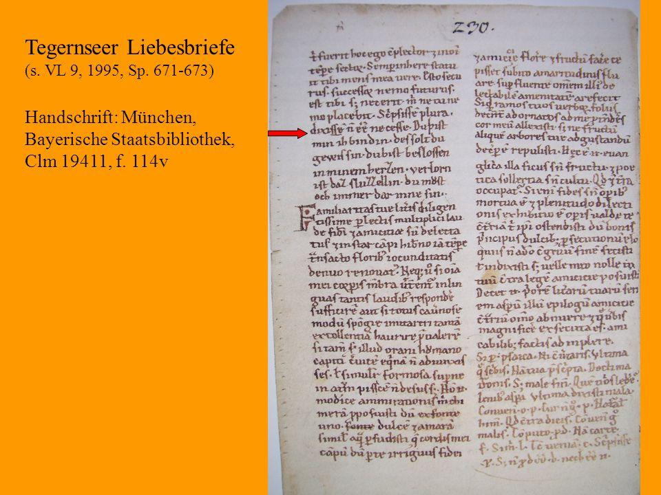 30 Tegernseer Liebesbriefe (s. VL 9, 1995, Sp. 671-673) Handschrift: München, Bayerische Staatsbibliothek, Clm 19411, f. 114v