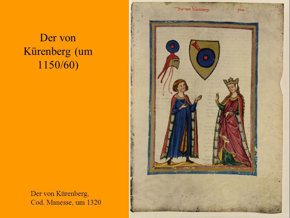 31 Der von Kürenberg (um 1150/60) Der von Kürenberg, Cod. Manesse, um 1320