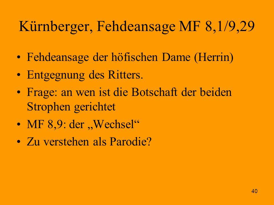 40 Kürnberger, Fehdeansage MF 8,1/9,29 Fehdeansage der höfischen Dame (Herrin) Entgegnung des Ritters. Frage: an wen ist die Botschaft der beiden Stro