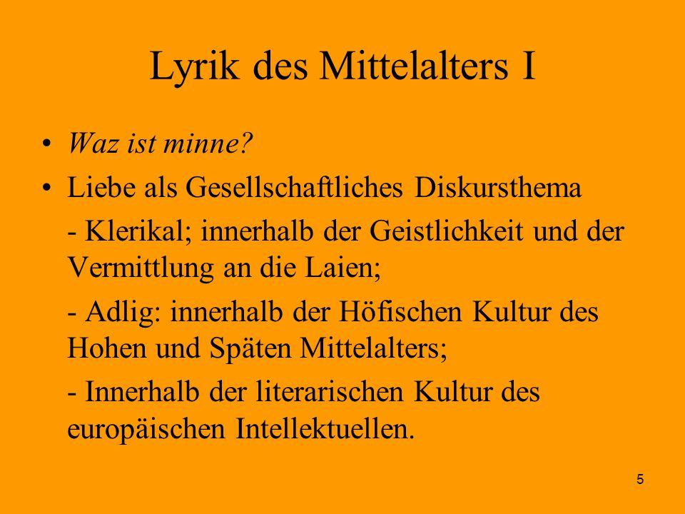 5 Lyrik des Mittelalters I Waz ist minne? Liebe als Gesellschaftliches Diskursthema - Klerikal; innerhalb der Geistlichkeit und der Vermittlung an die
