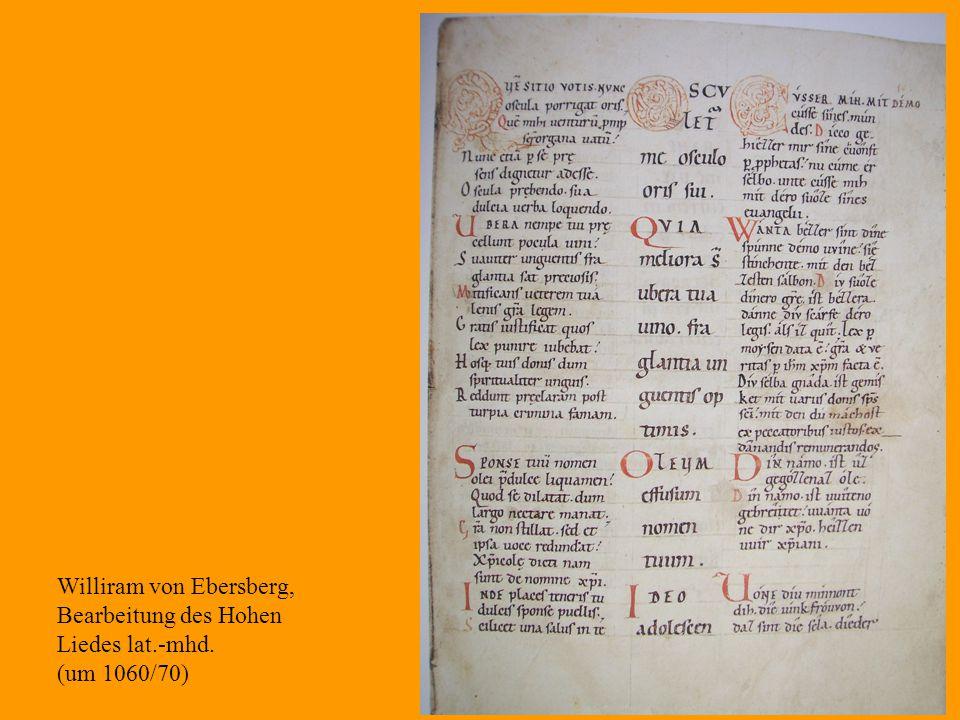 8 Williram von Ebersberg, Bearbeitung des Hohen Liedes lat.-mhd. (um 1060/70)