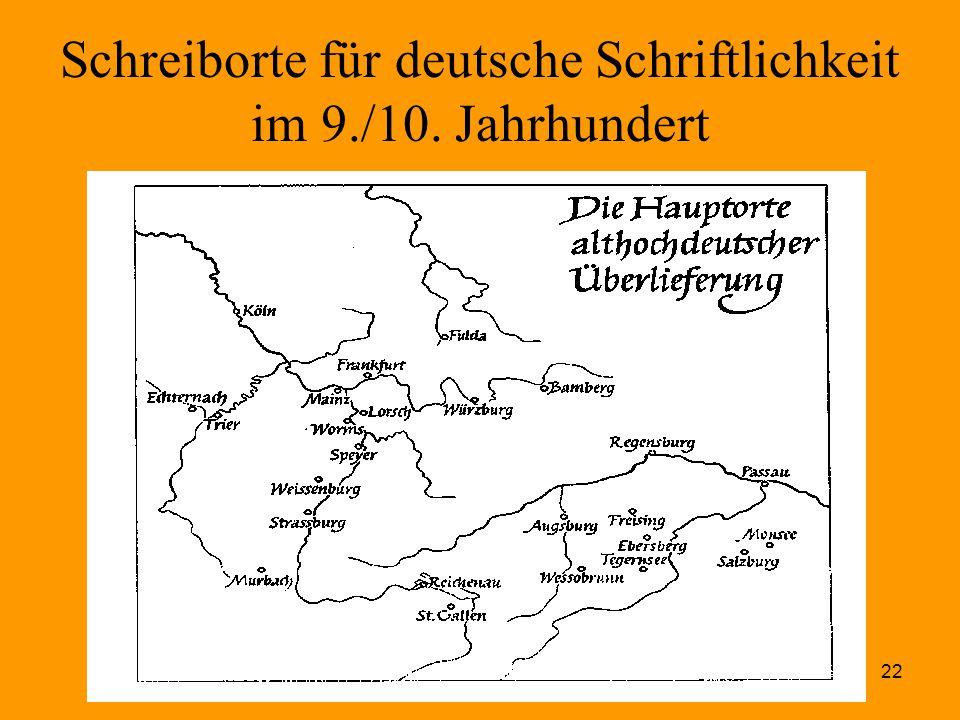 22 Schreiborte für deutsche Schriftlichkeit im 9./10. Jahrhundert
