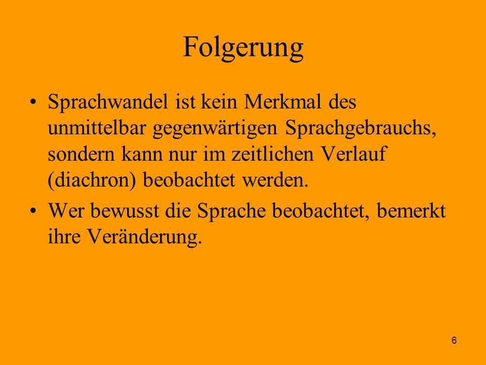 7 Sprache und Regionalität Die Einheitlichkeit der Sprache existiert nur im Medium überregionaler Schriftlichkeit.
