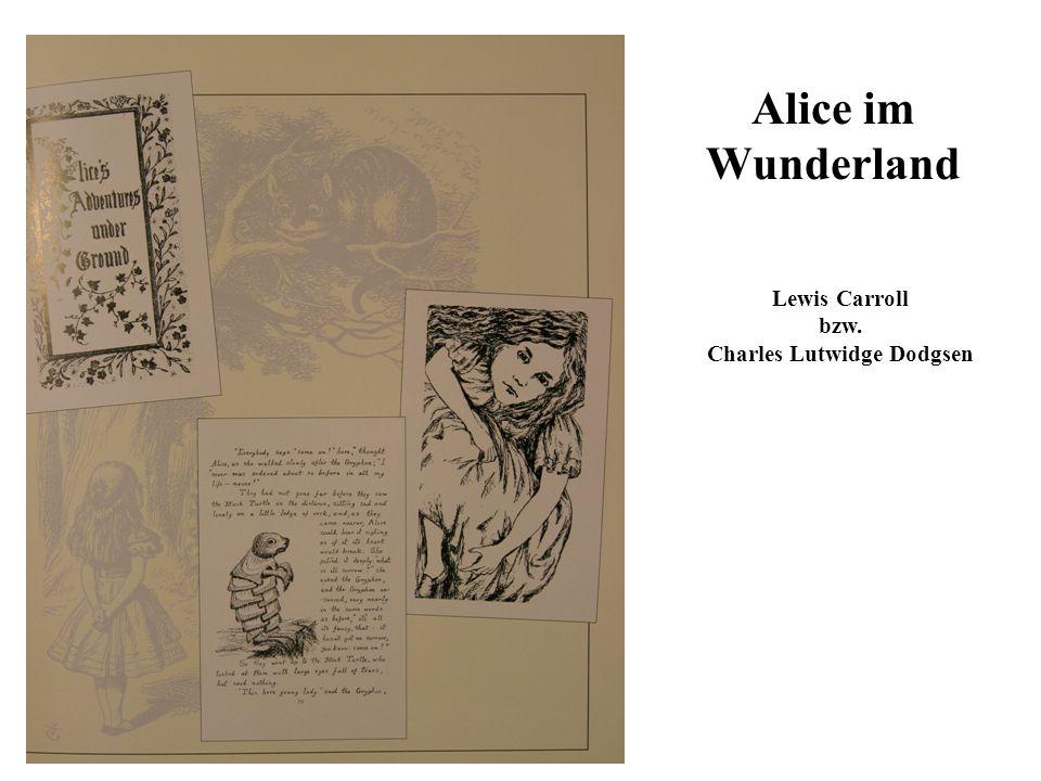 Alice im Wunderland Lewis Carroll bzw. Charles Lutwidge Dodgsen