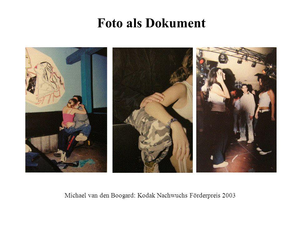 Foto als Dokument Michael van den Boogard: Kodak Nachwuchs Förderpreis 2003