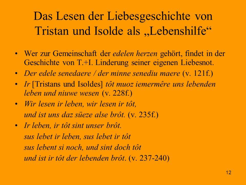 """12 Das Lesen der Liebesgeschichte von Tristan und Isolde als """"Lebenshilfe"""" Wer zur Gemeinschaft der edelen herzen gehört, findet in der Geschichte von"""