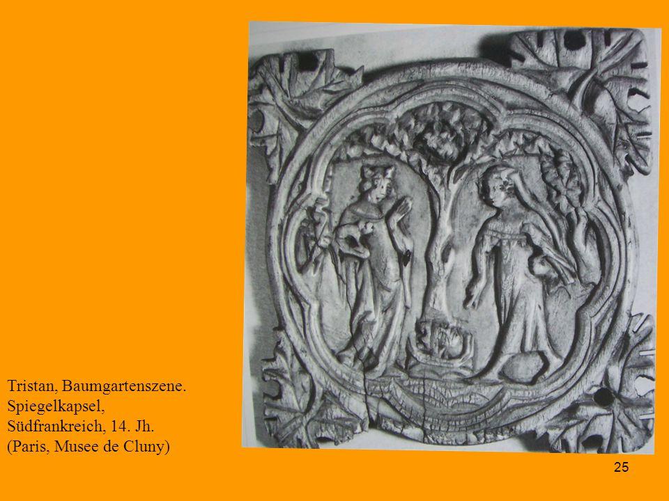 25 Tristan, Baumgartenszene. Spiegelkapsel, Südfrankreich, 14. Jh. (Paris, Musee de Cluny)