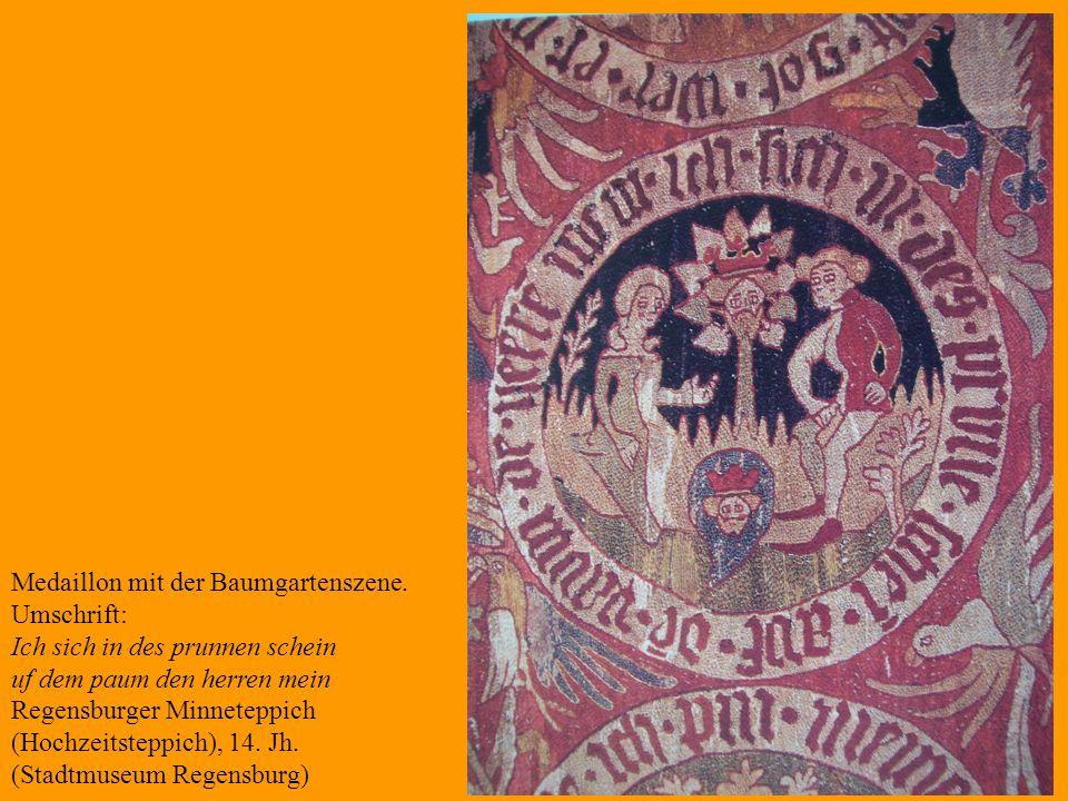 26 Medaillon mit der Baumgartenszene. Umschrift: Ich sich in des prunnen schein uf dem paum den herren mein Regensburger Minneteppich (Hochzeitsteppic