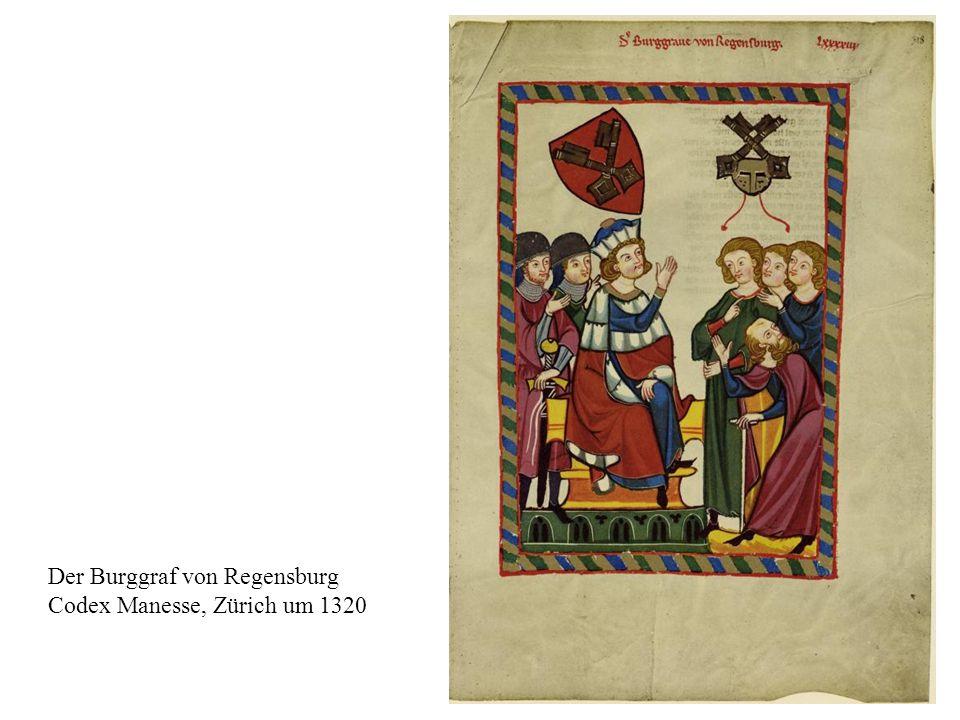 14 Der Burggraf von Regensburg Codex Manesse, Zürich um 1320