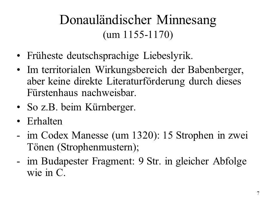 7 Donauländischer Minnesang (um 1155-1170) Früheste deutschsprachige Liebeslyrik.