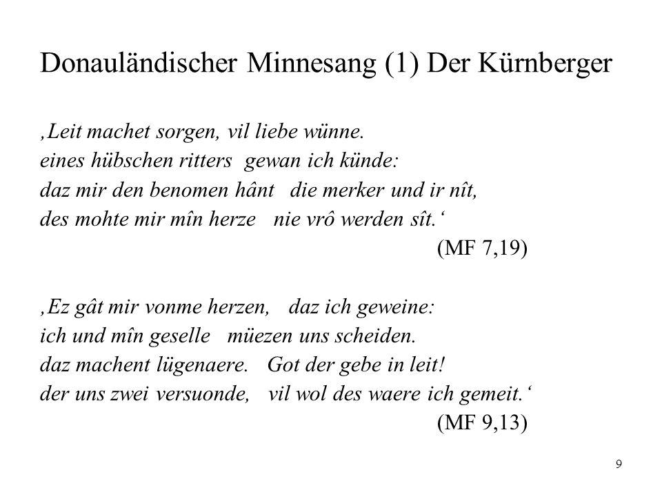 9 Donauländischer Minnesang (1) Der Kürnberger 'Leit machet sorgen, vil liebe wünne.