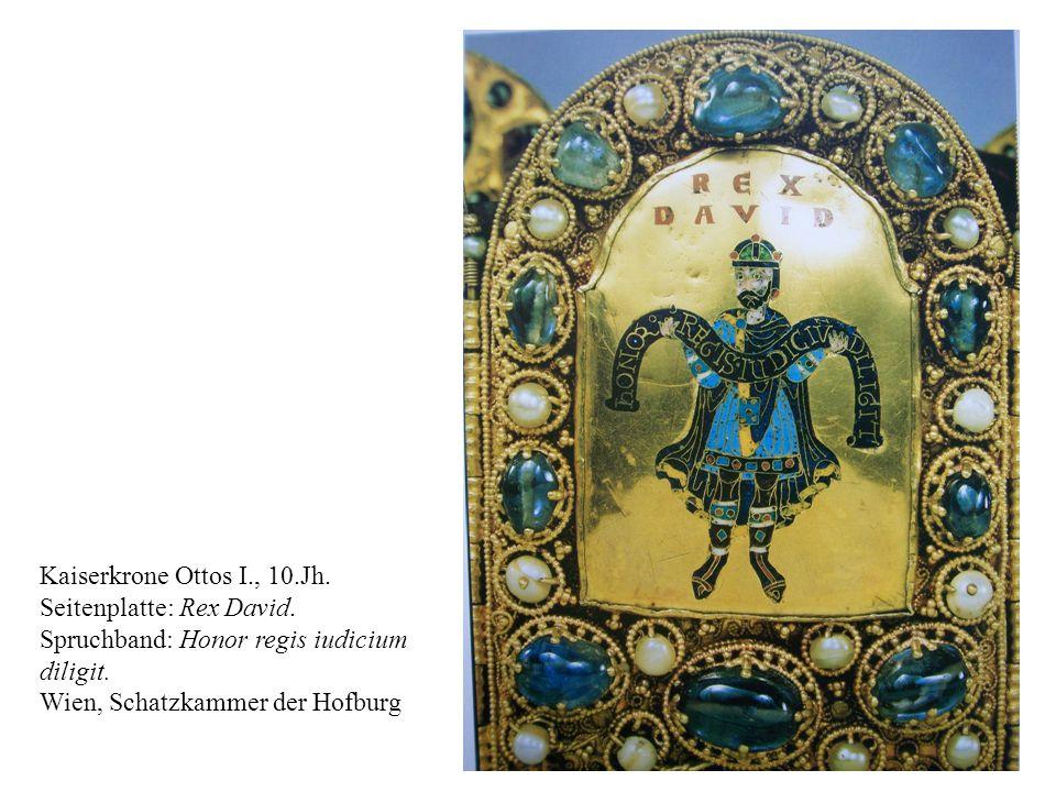 19 Kaiserkrone Ottos I., 10.Jh. Seitenplatte: Rex David. Spruchband: Honor regis iudicium diligit. Wien, Schatzkammer der Hofburg