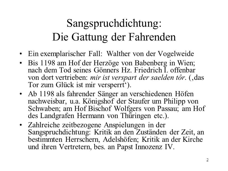 2 Sangspruchdichtung: Die Gattung der Fahrenden Ein exemplarischer Fall: Walther von der Vogelweide Bis 1198 am Hof der Herzöge von Babenberg in Wien;