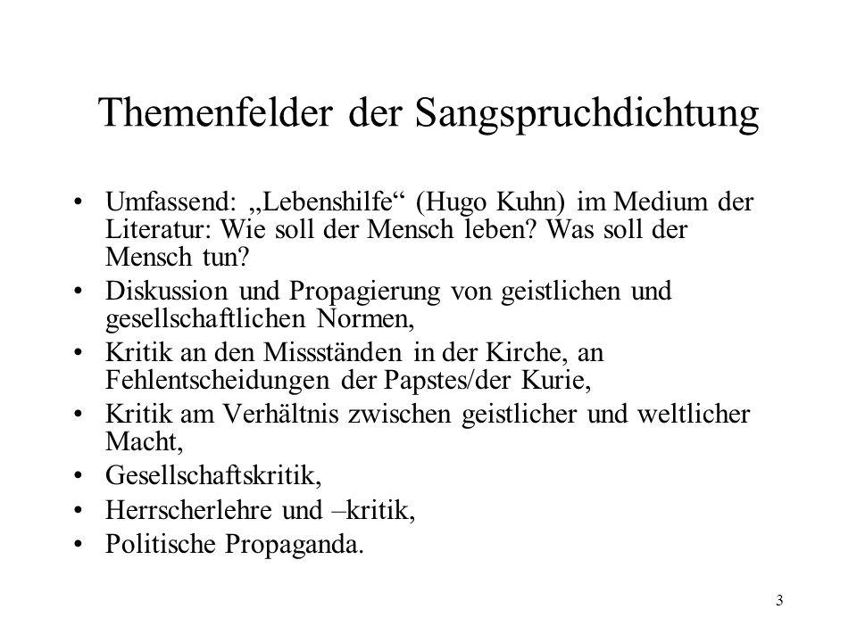 """3 Themenfelder der Sangspruchdichtung Umfassend: """"Lebenshilfe"""" (Hugo Kuhn) im Medium der Literatur: Wie soll der Mensch leben? Was soll der Mensch tun"""