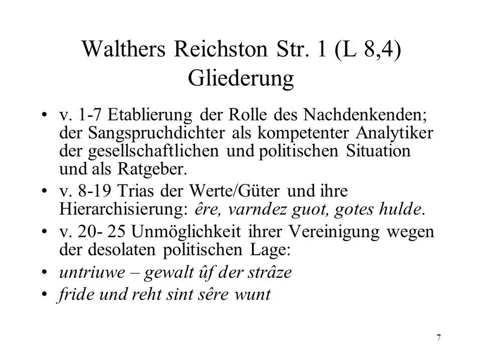 7 Walthers Reichston Str. 1 (L 8,4) Gliederung v. 1-7 Etablierung der Rolle des Nachdenkenden; der Sangspruchdichter als kompetenter Analytiker der ge