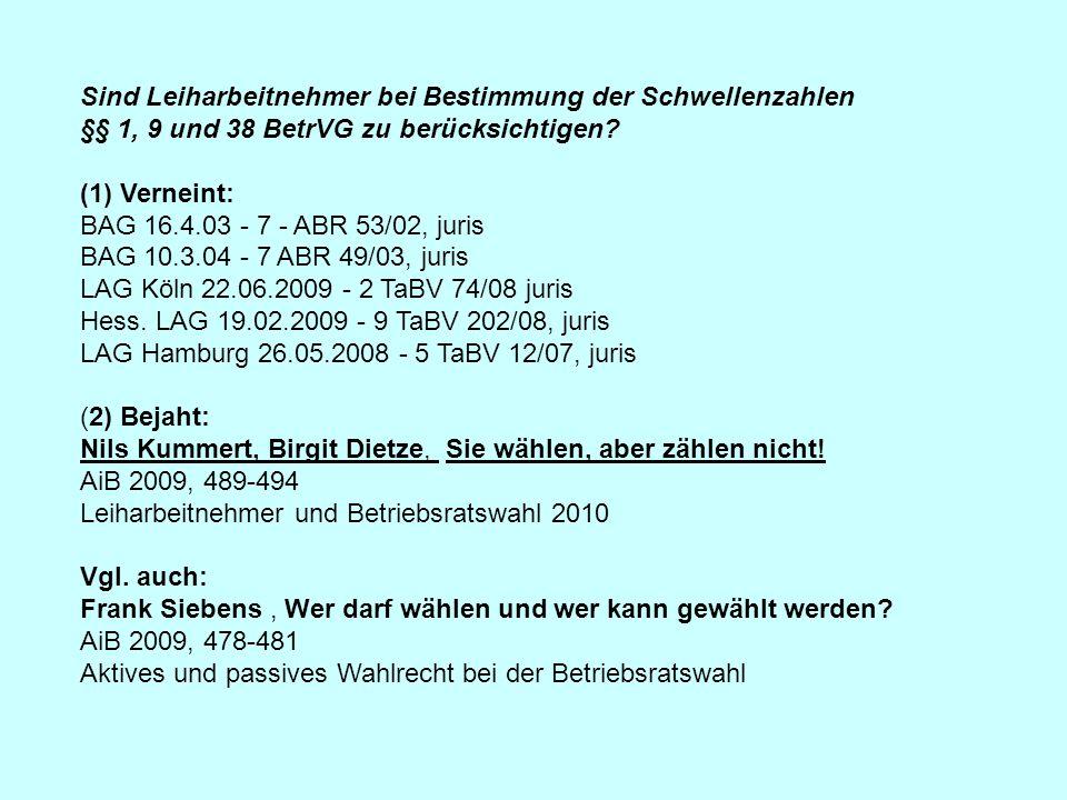 Sind Leiharbeitnehmer bei Bestimmung der Schwellenzahlen §§ 1, 9 und 38 BetrVG zu berücksichtigen.