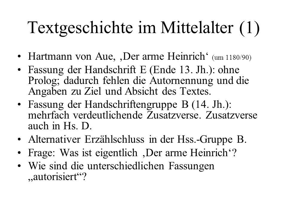 Textgeschichte im Mittelalter (1) Hartmann von Aue, 'Der arme Heinrich' (um 1180/90) Fassung der Handschrift E (Ende 13.