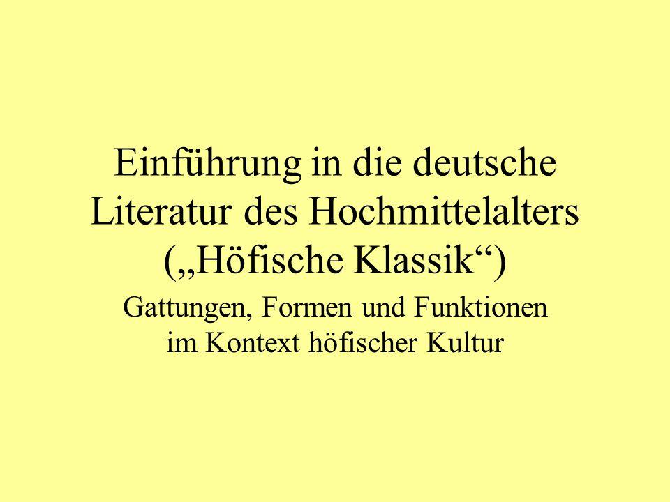 """Einführung in die deutsche Literatur des Hochmittelalters (""""Höfische Klassik"""") Gattungen, Formen und Funktionen im Kontext höfischer Kultur"""