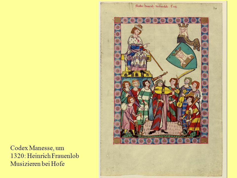 Codex Manesse, um 1320: Heinrich Frauenlob Musizieren bei Hofe