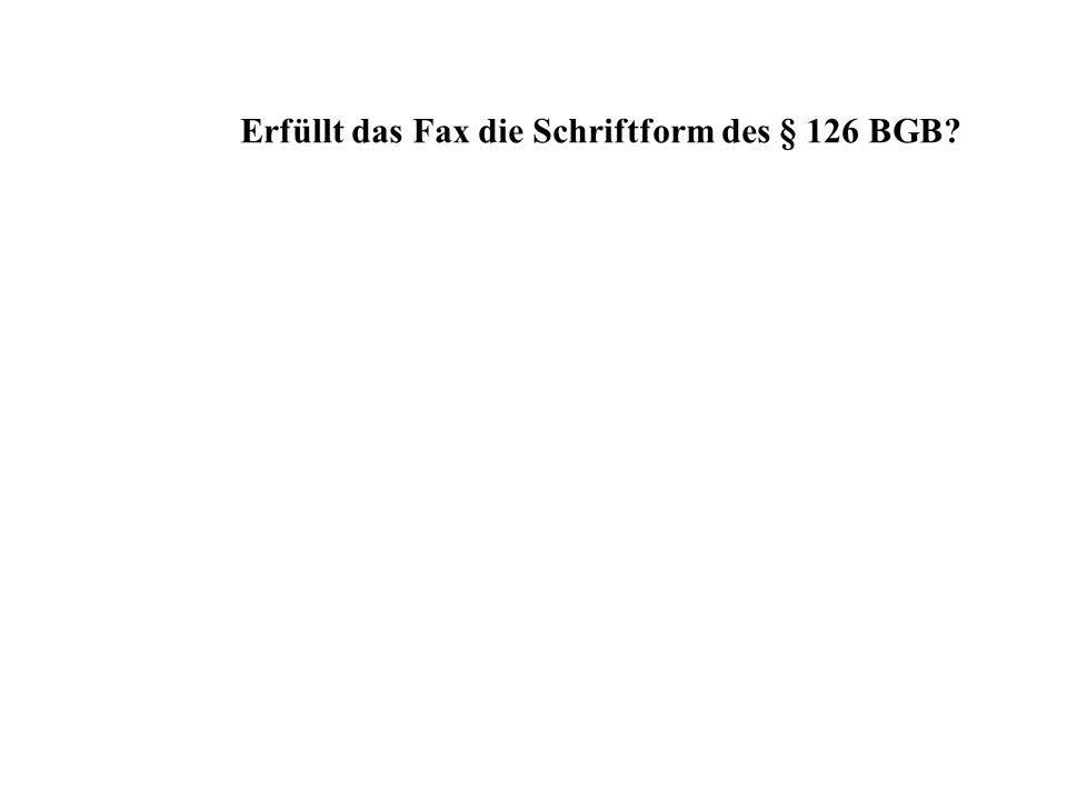 Erfüllt das Fax die Schriftform des § 126 BGB?