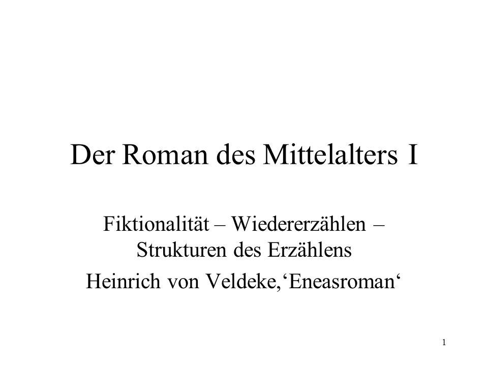 1 Der Roman des Mittelalters I Fiktionalität – Wiedererzählen – Strukturen des Erzählens Heinrich von Veldeke,'Eneasroman'