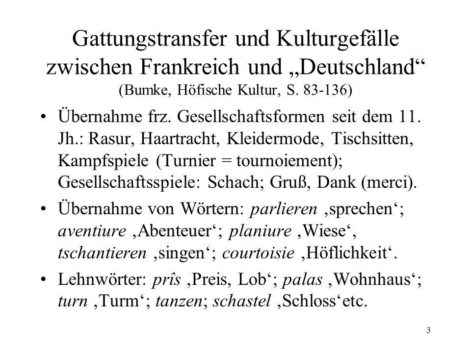 4 Fiktionales Erzählen im Höfischen Roman Die Etablierung der großen Form des Erzählens (Roman) erfolgt in der Adaptation französischer Romane ins Deutsche.
