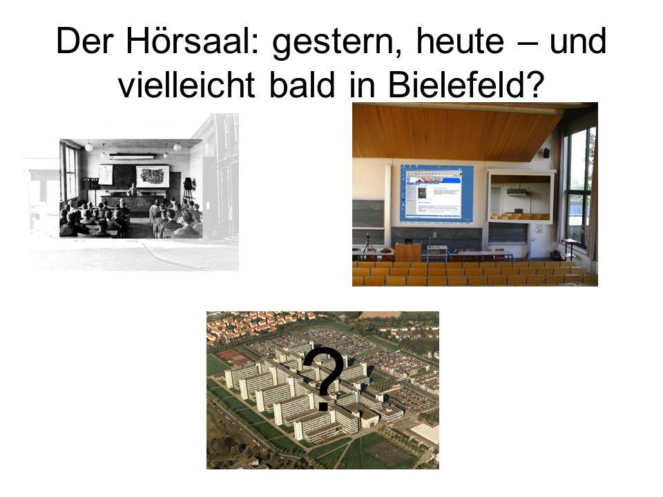 Der Hörsaal: gestern, heute – und vielleicht bald in Bielefeld? ?