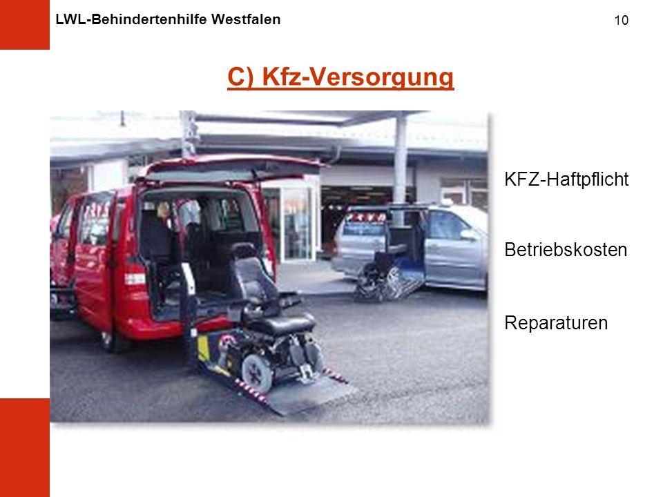 LWL-Behindertenhilfe Westfalen 10 C) Kfz-Versorgung KFZ-Haftpflicht Betriebskosten Reparaturen