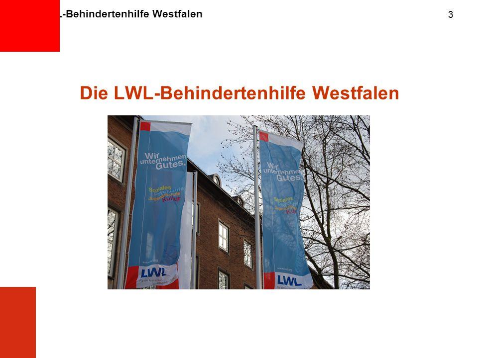 LWL-Behindertenhilfe Westfalen 3 Die LWL-Behindertenhilfe Westfalen