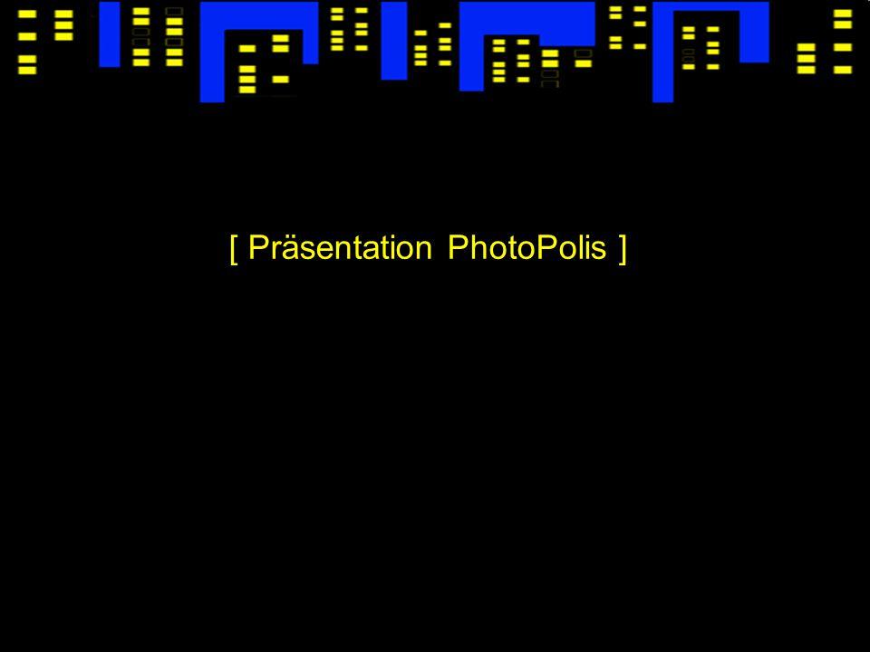 [ Präsentation PhotoPolis ]