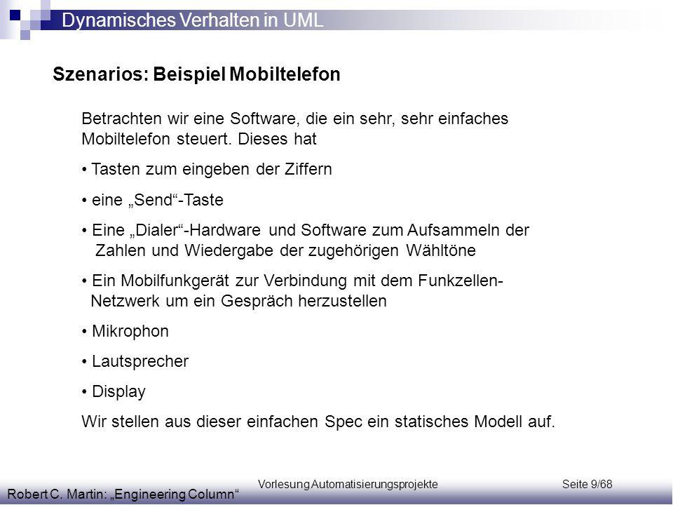 Vorlesung Automatisierungsprojekte Seite 9/68 Betrachten wir eine Software, die ein sehr, sehr einfaches Mobiltelefon steuert. Dieses hat Tasten zum e