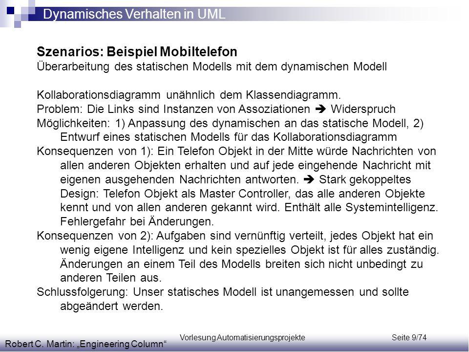 Vorlesung Automatisierungsprojekte Seite 9/74 Szenarios: Beispiel Mobiltelefon Überarbeitung des statischen Modells mit dem dynamischen Modell Kollabo