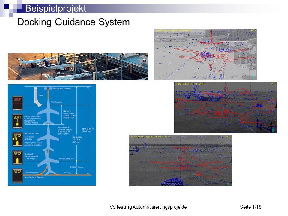 Vorlesung Automatisierungsprojekte Seite 1/18 Docking Guidance System Beispielprojekt