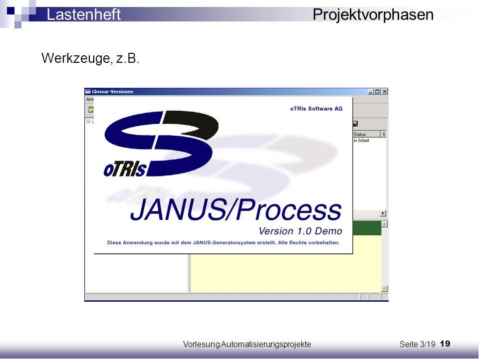 19Vorlesung Automatisierungsprojekte Seite 3/19 Werkzeuge, z.B. Lastenheft Projektvorphasen