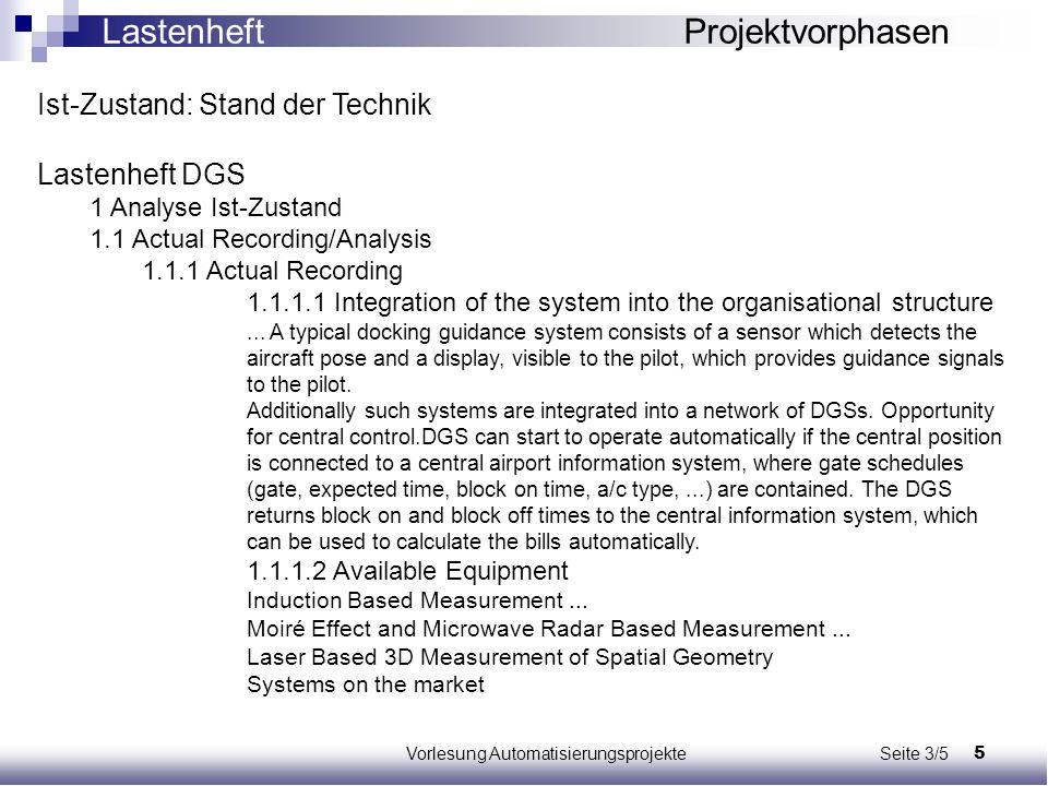 5Vorlesung Automatisierungsprojekte Seite 3/5 Ist-Zustand: Stand der Technik Lastenheft DGS 1 Analyse Ist-Zustand 1.1 Actual Recording/Analysis 1.1.1