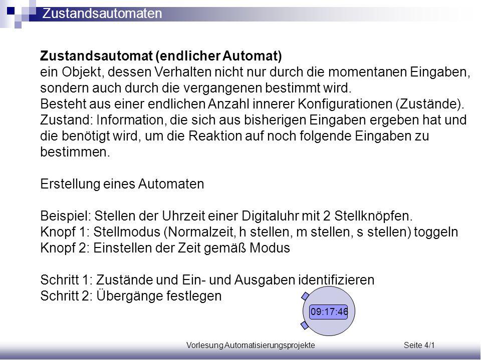 Vorlesung Automatisierungsprojekte Seite 4/12 Mealy- und Moore-Automaten Moore-Automat: Ausgaben bzw.